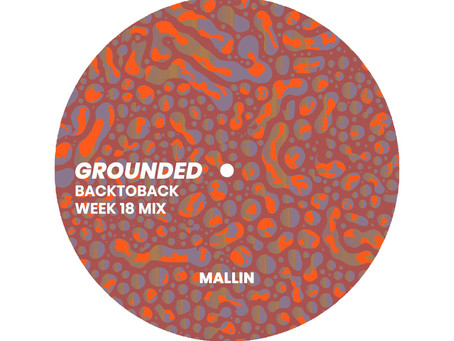 GROUNDED: MALLIN [WEEK 18 MIX]