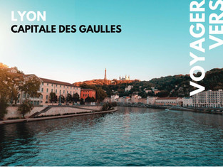 Étape 14 : Lyon, capitale des Gaules