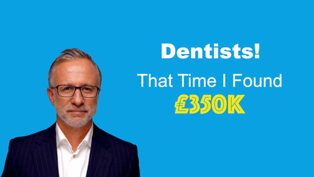 That Time I Found £350,000 At A Dental Practice