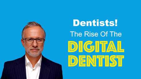 The Rise of The Digital Dentist!