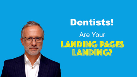 Dentists! Are Your Landing Pages Landing?!