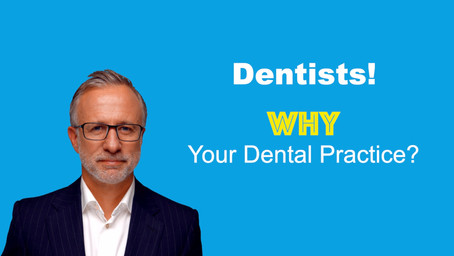 Why Your Dental Practice?
