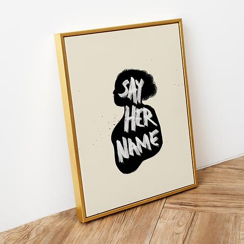 SAY HER NAME Print