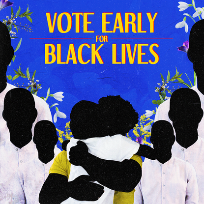 Vote Early for Black Lives