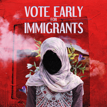 Vote Early for Immigrants