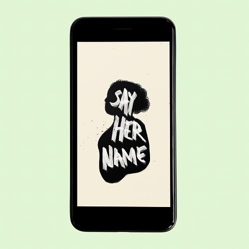 SAY HER NAME Phone Wallpaper Download