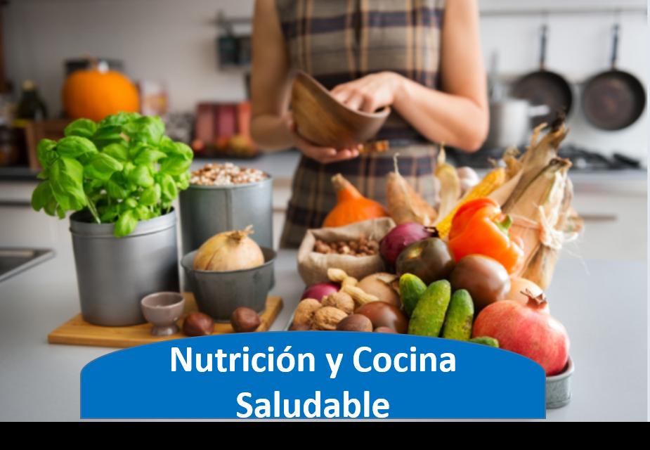 Nutrición y Cocina Saludable