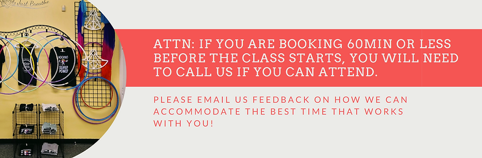 60min or less before the class starts, you will need to call us