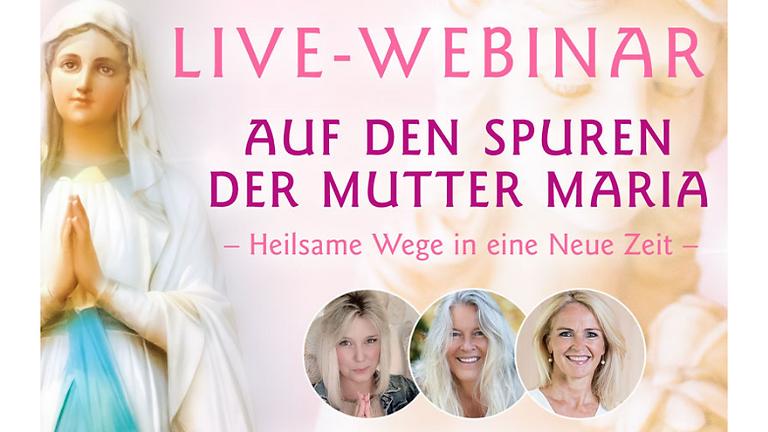 Live-Webinar: Auf den Spuren der Mutter Maria