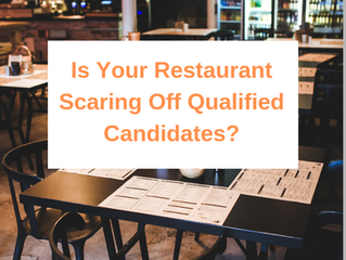 Is Your Restaurant Scaring Off Qualified Candidates?