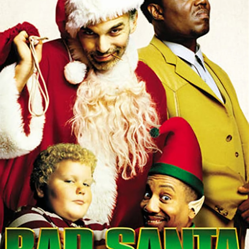 Bad Santa - 7:30pm Showtime