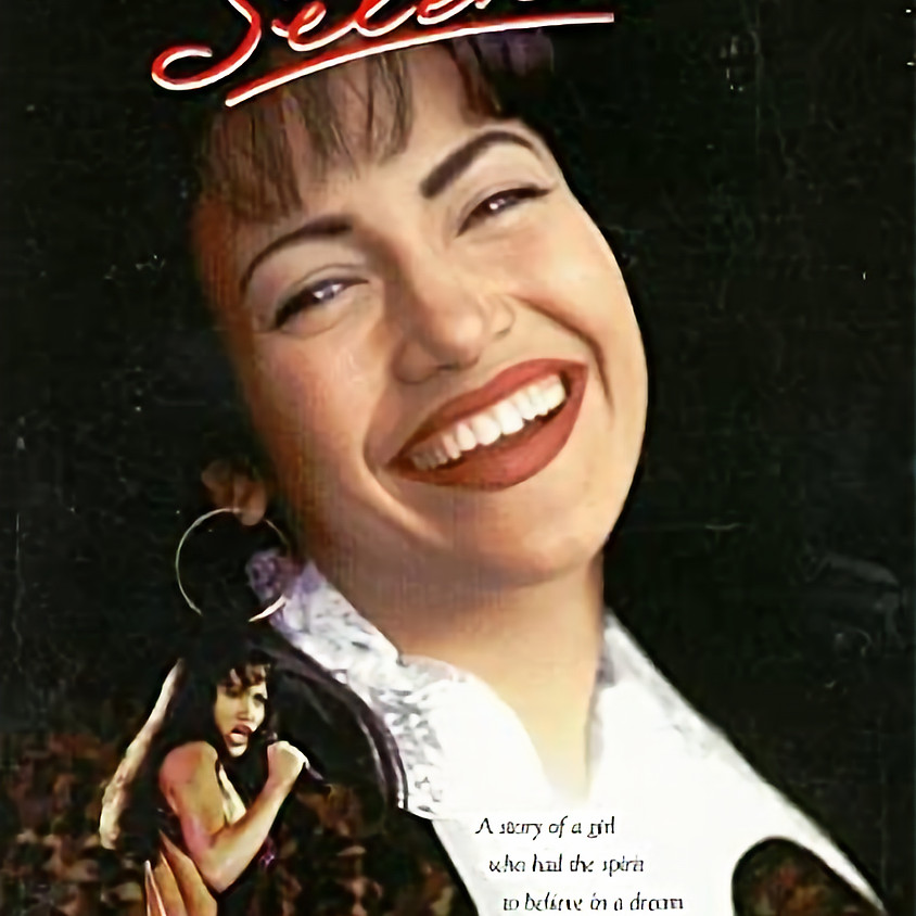 Selena - 7:30pm Showtime