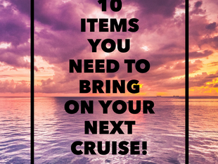 Cruise Spotlight: Top 10 Items You Need on Your Next Cruise