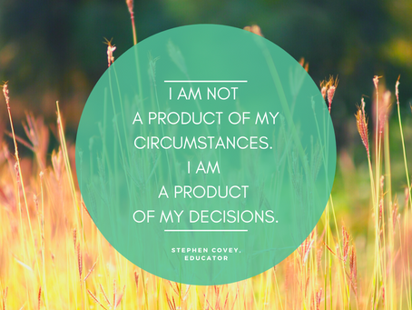 I am not a product of my Circumstances --