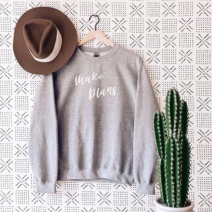 Make Plans Crewneck Sweatshirt