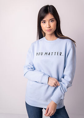 You Matter - Comfy Sweatshirt - By Whole Kindness