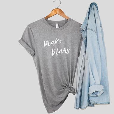 Make Plans Tee