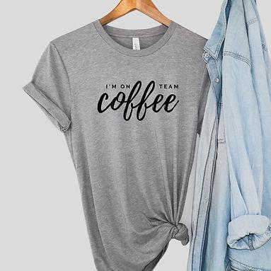 I'm On Team Coffee Tee