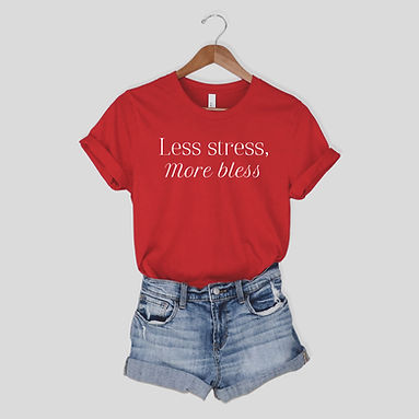 Less Stress, More Bless - Comfy Tee - By Whole Kindness