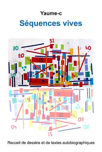 Couverture du livre Séquences vives par l'auteur Yaume-c