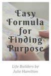 Easy Formula for Finding Purpose