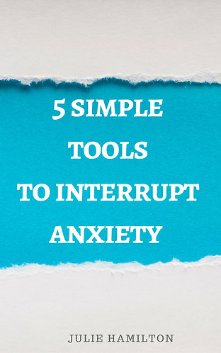 5 Simple Tools to Interrupt Anxiety