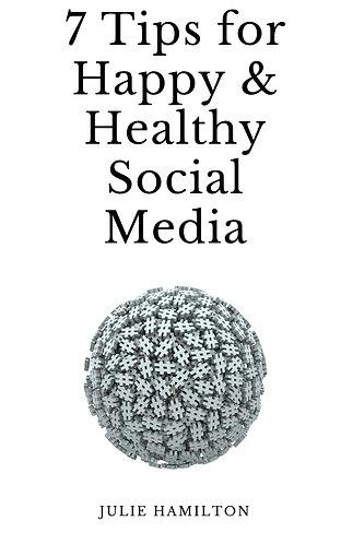 7 Tips for Happy, Healthy Social Media