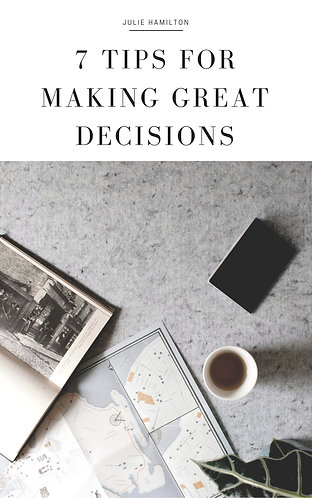 7 Tips for Making Great Decisions
