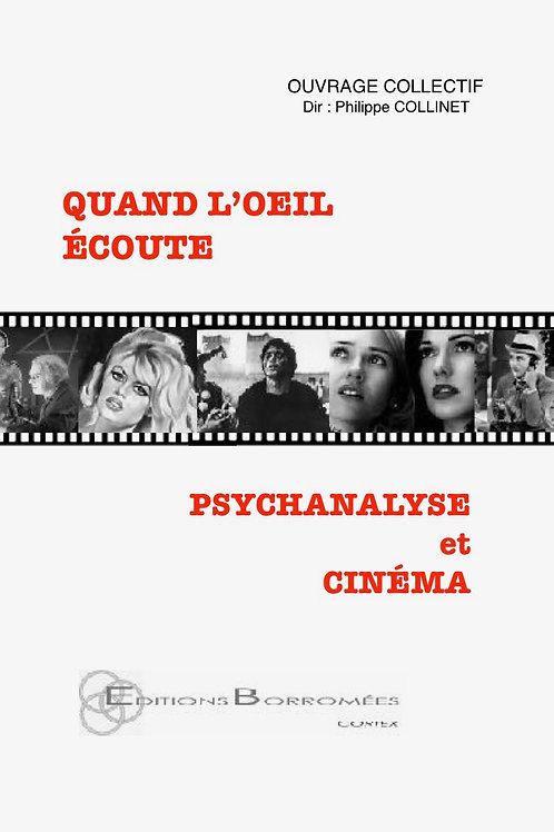 QUAND L'OEIL ÉCOUTE, PSYCHANALYSE ET CINÉMA