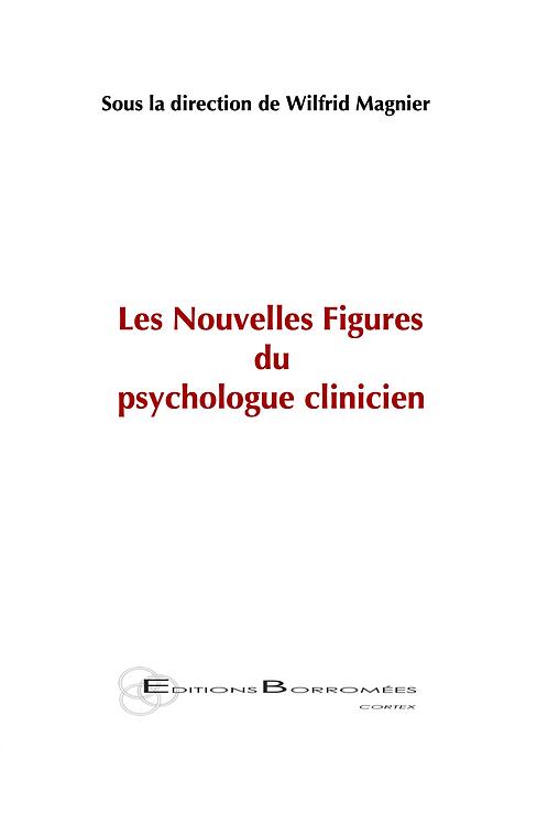 LES NOUVELLES FIGURES DU PSYCHOLOGUE CLINICIEN
