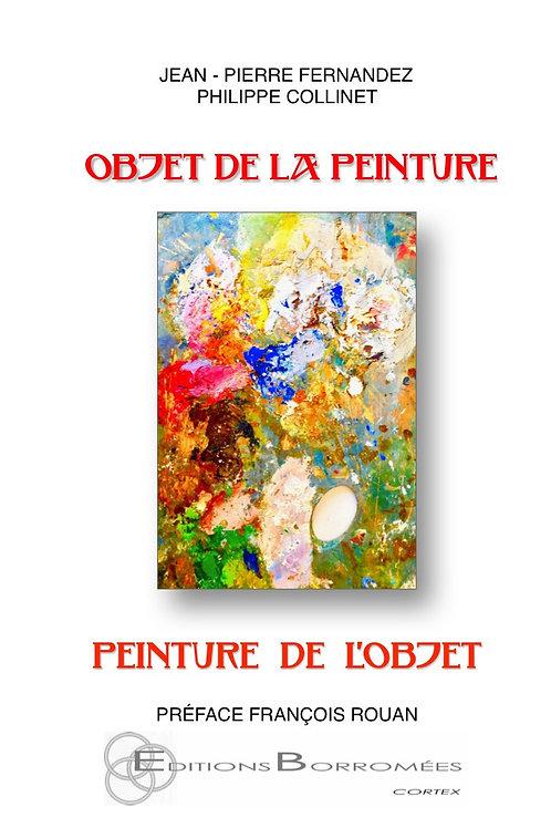 OBJET DE LA PEINTURE, PEINTURE DE L'OBJET
