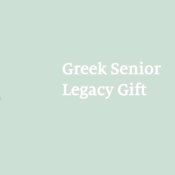 Greek Senior Legacy Gift