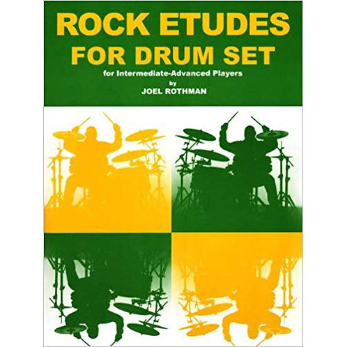 Rock Etudes For Drum Set By: Joel Rothman