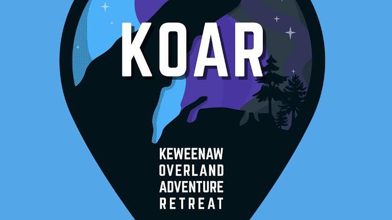 KOAR / Keweenaw Overland Adventure Retreat 2021