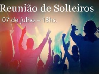 (realizado) Reunião de Solteiros - 07/JUL