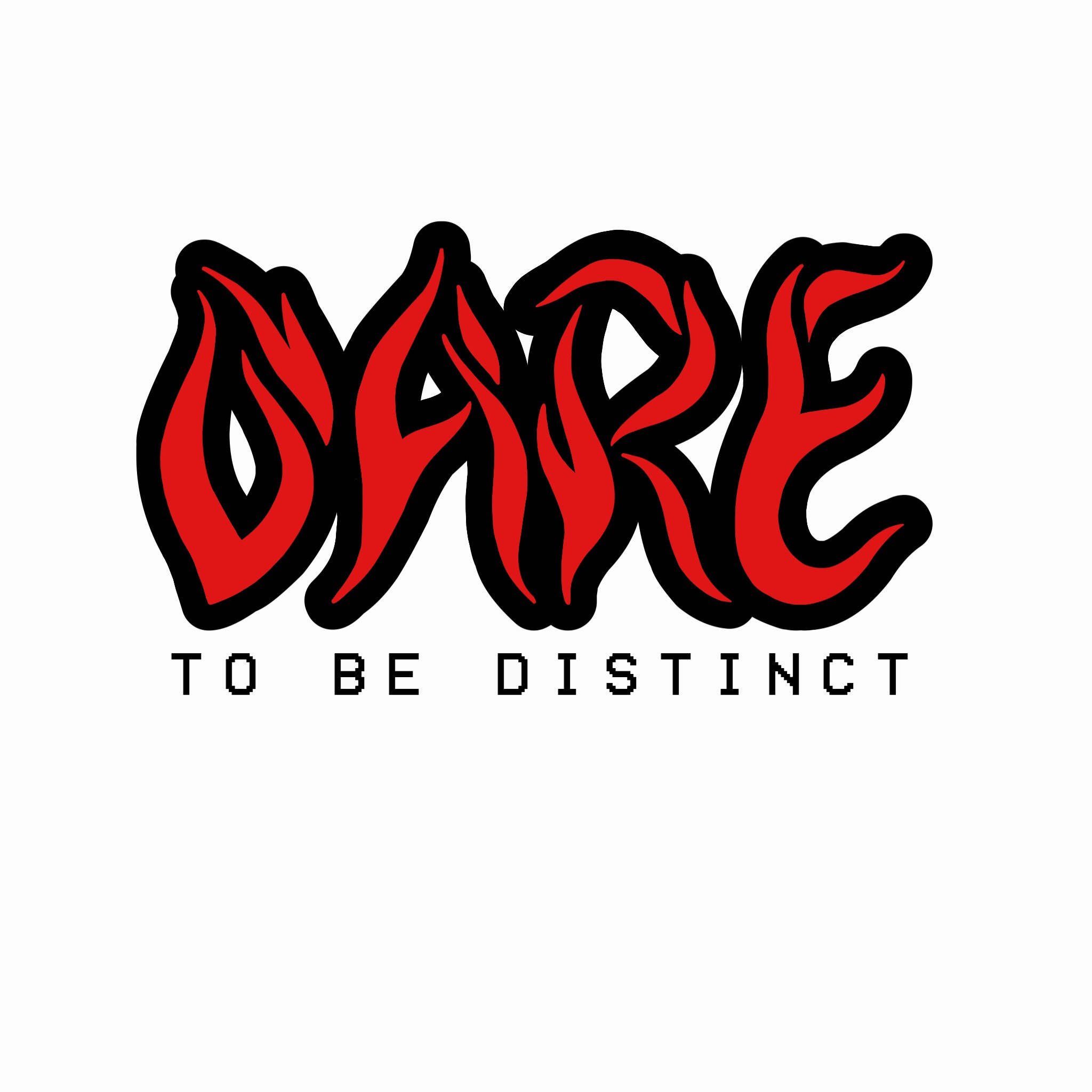 DARE TO BE DISTINCT