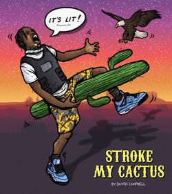 STROKE MY CACTUS