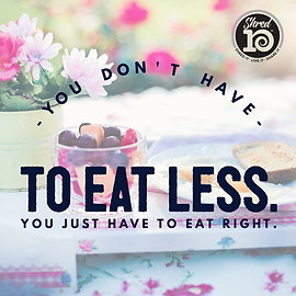 Shred10EatRightNotLess.PNG