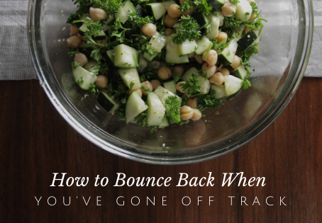 How to Bounce Back When You've Gone Off Track