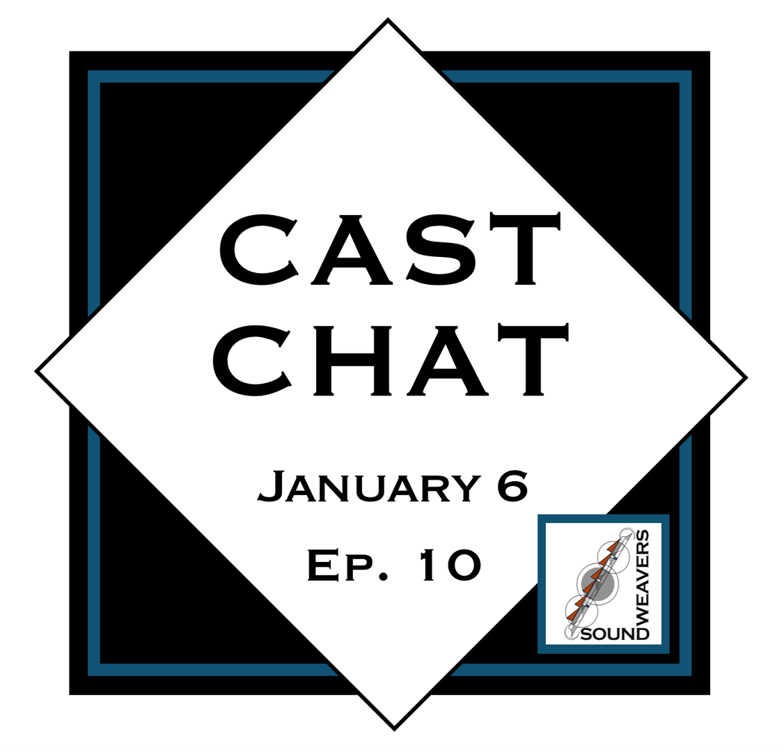 Cast Chat Ep. 10