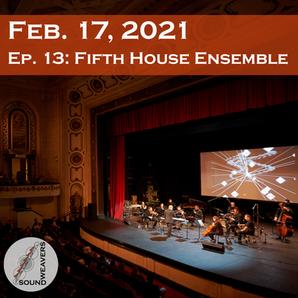 S1. E13.  Fifth House Ensemble