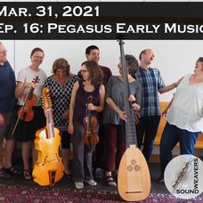 S1. E16.  Pegasus Early Music