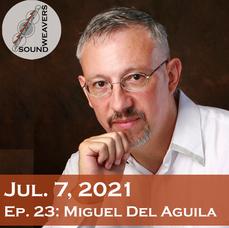 S1. E23.  Miguel del Águila
