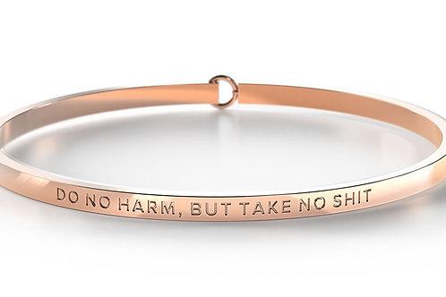BE Bangle Rose Gold  - Do no harm, but take no shit.