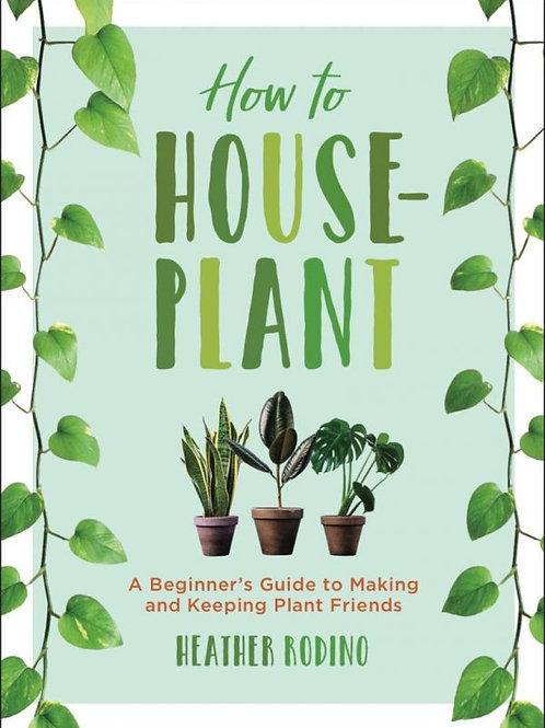 How to Houseplant