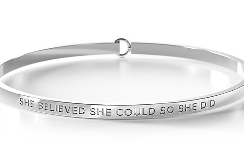 BE Bangle Silver  - She believed she could so she did