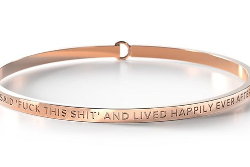 BE Bangle Rose Gold  - She said fuck this shit and lived happily ever after