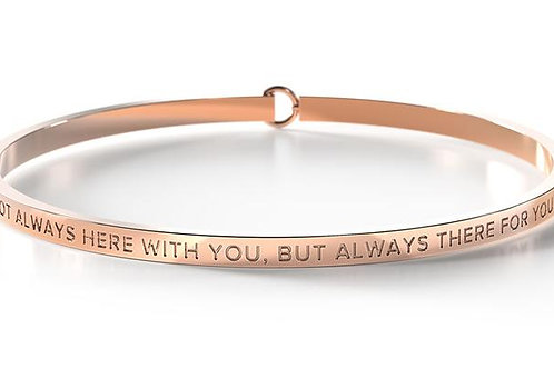 BE Bangle Rose Gold  - Not always here with you, but always there for you