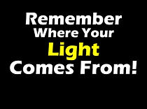 Remember where your light comes from.jpg