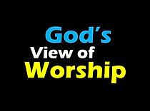 God's view of worship.jpg